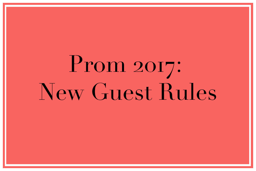 Prom 2017: New Guest Rules