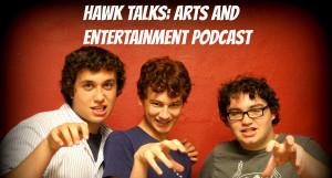 Hawk Talks: Arts and Entertainment Podcast