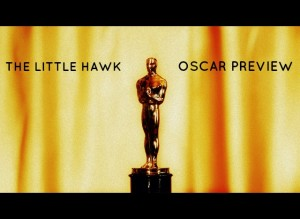 The Little Hawk Guide to Oscars 2013