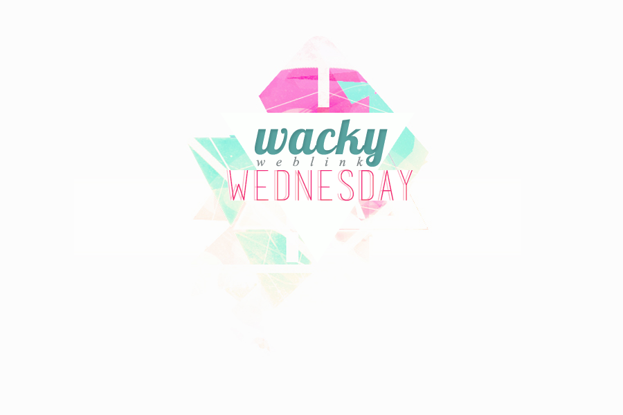 Wacky+Weblink+Wednesday