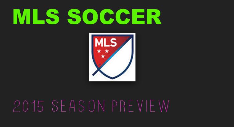2015 MLS Soccer Preview