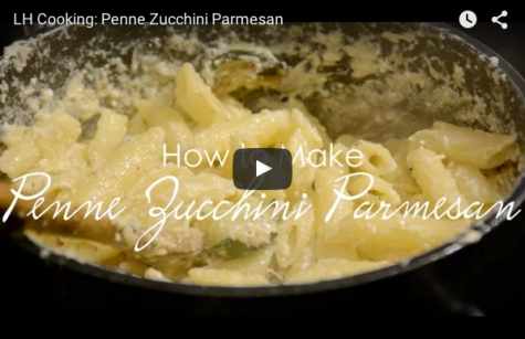 LH Cooking: Penne Zucchini Parmesan