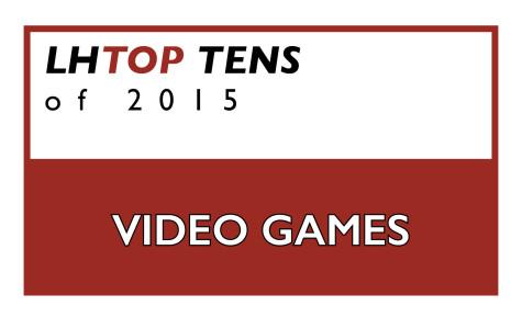 TOP TEN VIDEO GAMES OF 2015