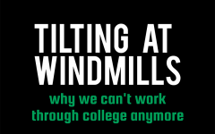 Tilting at Windmills: Why We Can't Work Through College Anymore