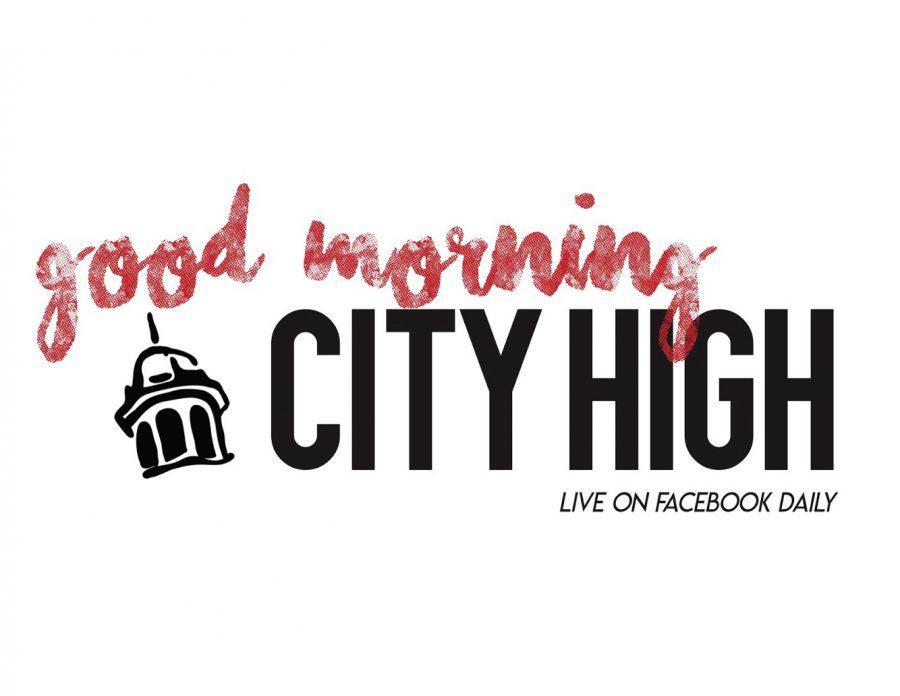 Good Morning City High!