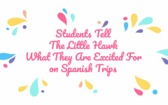 Students tell The Little Hawk what they are excited for on Spanish trips