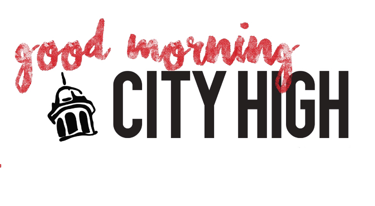 Good Morning City High!