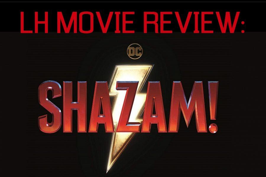 LH Movie Review: Shazam!