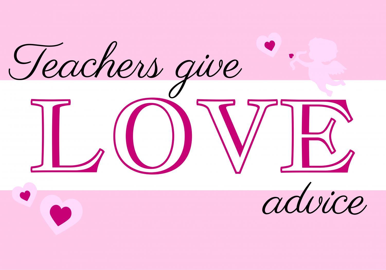 Teachers Give Love Advice