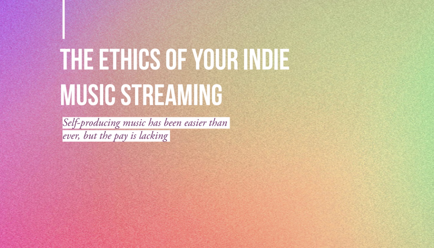 Opting to self-produce music is incredibly easy. But making a career out of it is harder than ever.